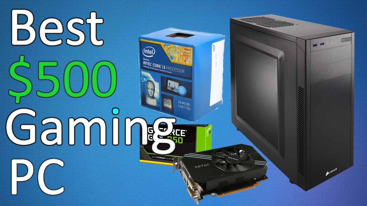6 best cheap gaming desktops under $500: your buyer's guide (2019.