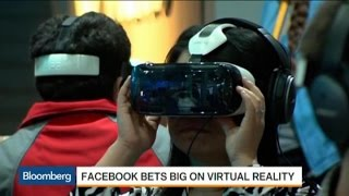 Facebook's Big Bet on Virtual Reality
