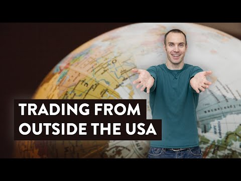 Trading From Outside The USA [How To For Non US Residents]