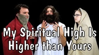 Messy Mondays: My Spiritual High Is Higher than Yours