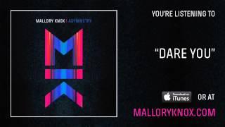 """Mallory Knox """"Dare You"""" [AUDIO]"""