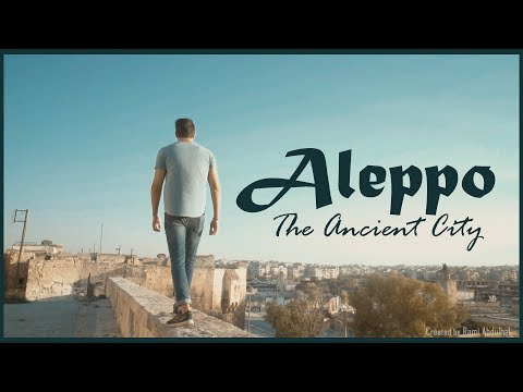 Aleppo - The Ancient City - حلب القديمة