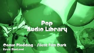 🎵 Comic Plodding - Silent Film Dark - Kevin MacLeod 🎧 No Copyright Music 🎶 Pop Music