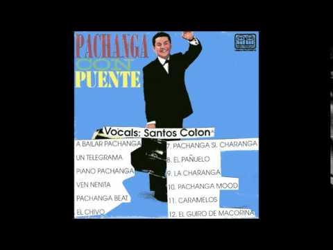 Pachanga si, Charanga no Santos Colon con Tito puente y su orquesta 1961