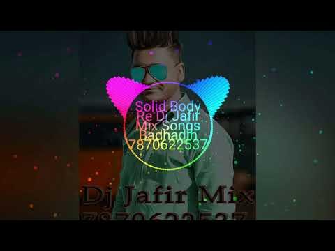 Solid body re dj jafir mix songs badadih...