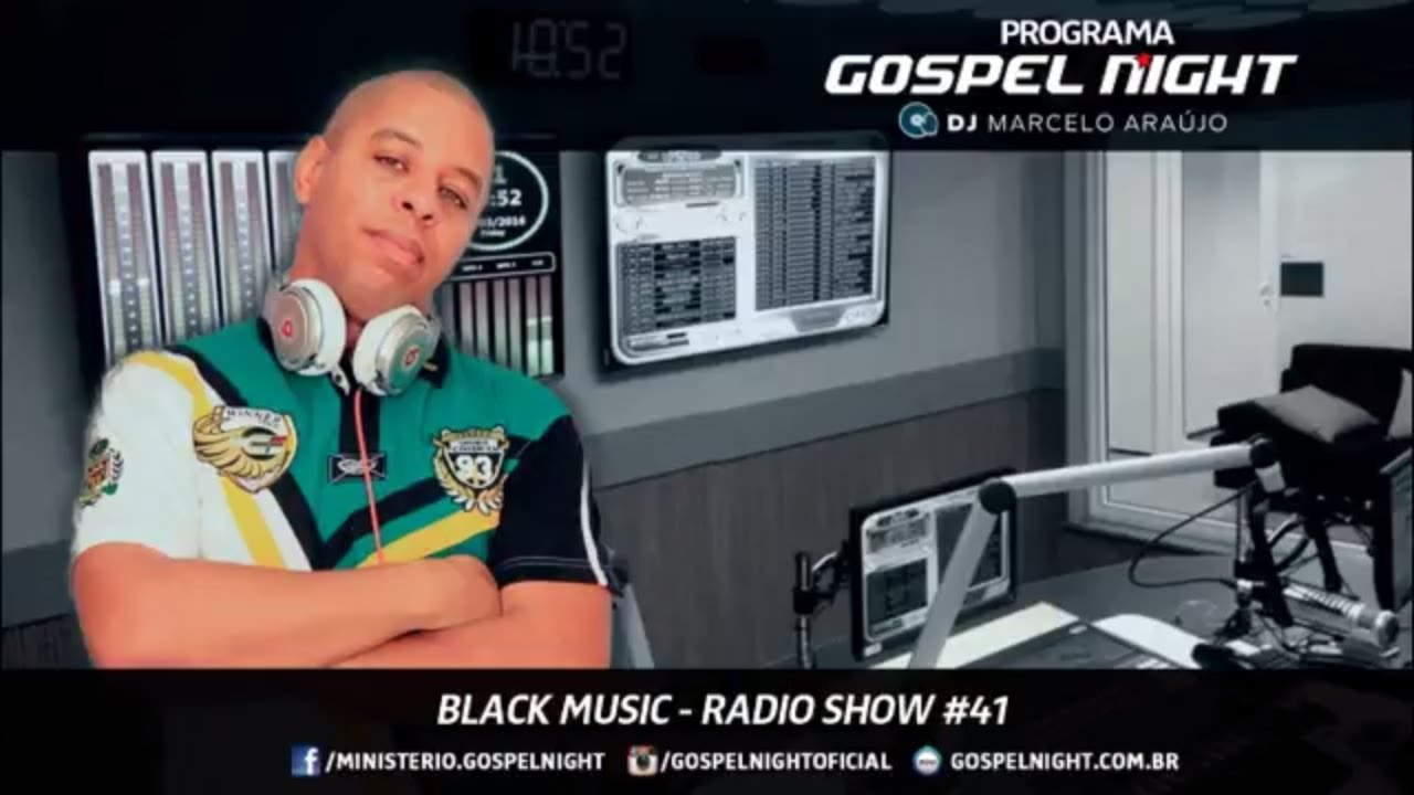 Programa Gospel Night Black - Charme e Hip Hop Gospel com DJ. Marcelo Araujo