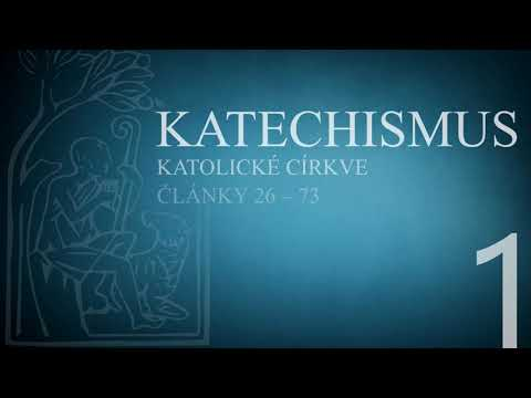 Katechismus katolické církve – díl 1. (články 26 – 73)