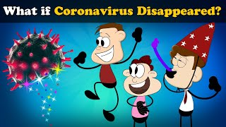 What if Coronavirus Disappeared? | #aumsum #kids #science #education #children