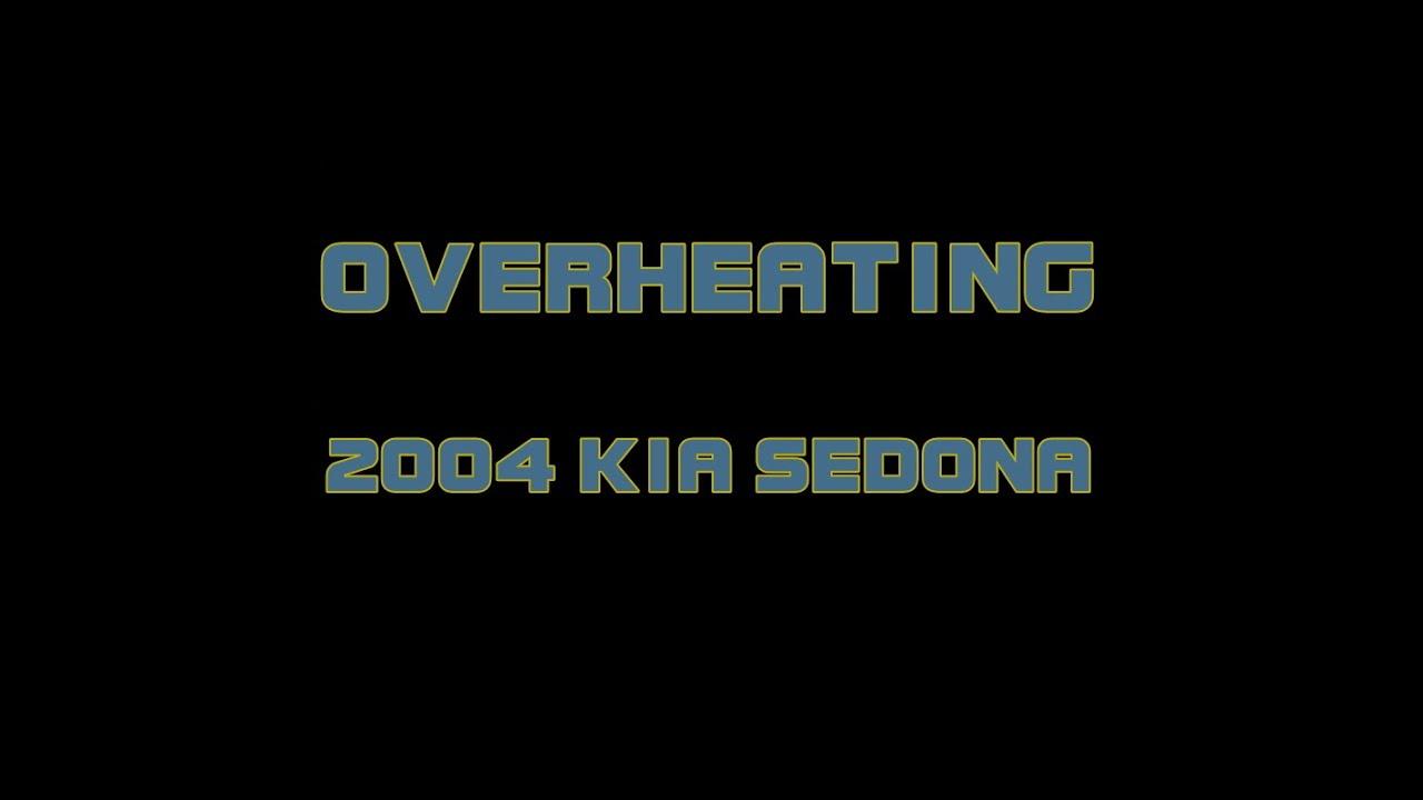 medium resolution of 2004 kia sedona overheating