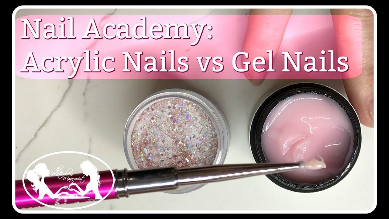 The Meticulous Manicurist Nail Academy: Acrylic Nails vs Gel Nails ...