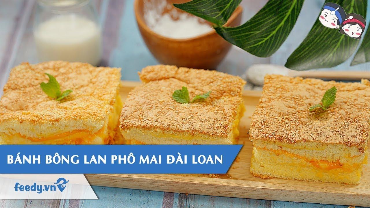 Hướng dẫn cách làm Bánh bông lan phô mai Đài Loan | Feedy VN