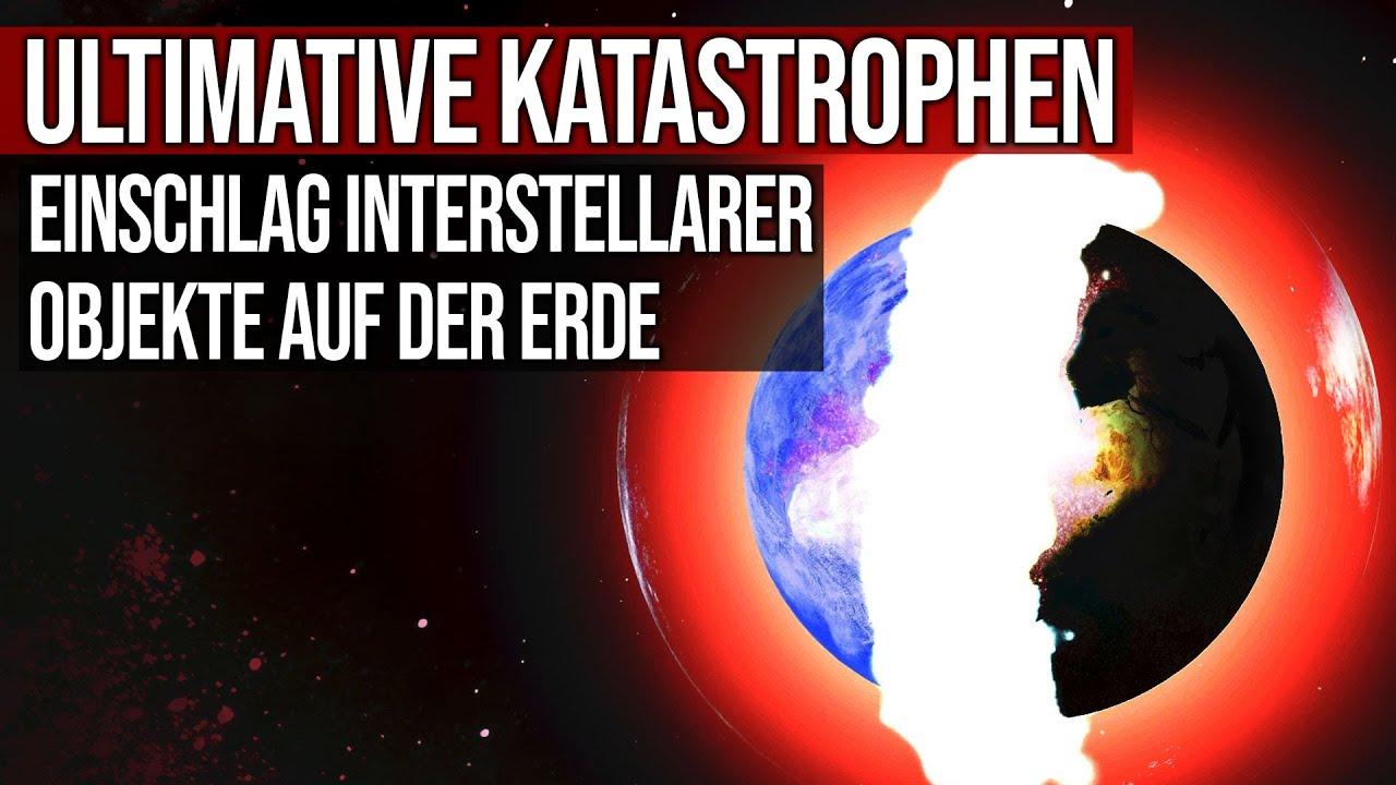 Ultimative Katastrophen - Einschlag interstellarer Objekte auf der Erde