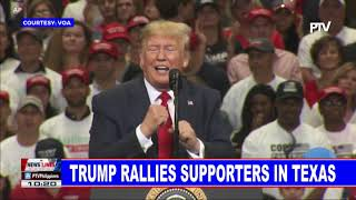 GLOBAL NEWS: Trump rallies supporters in Texas