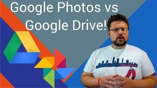 Google Photos vs.Google Drive, which to use? Updated Aug 2017!