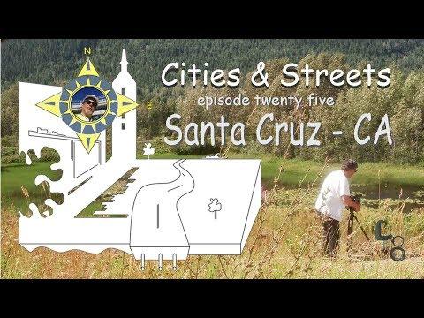 Santa Cruz, CA: Cities & Streets: episode # 25
