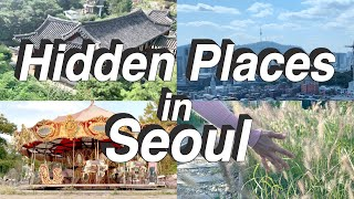 Hidden Places in Seoul : 서울의 숨…