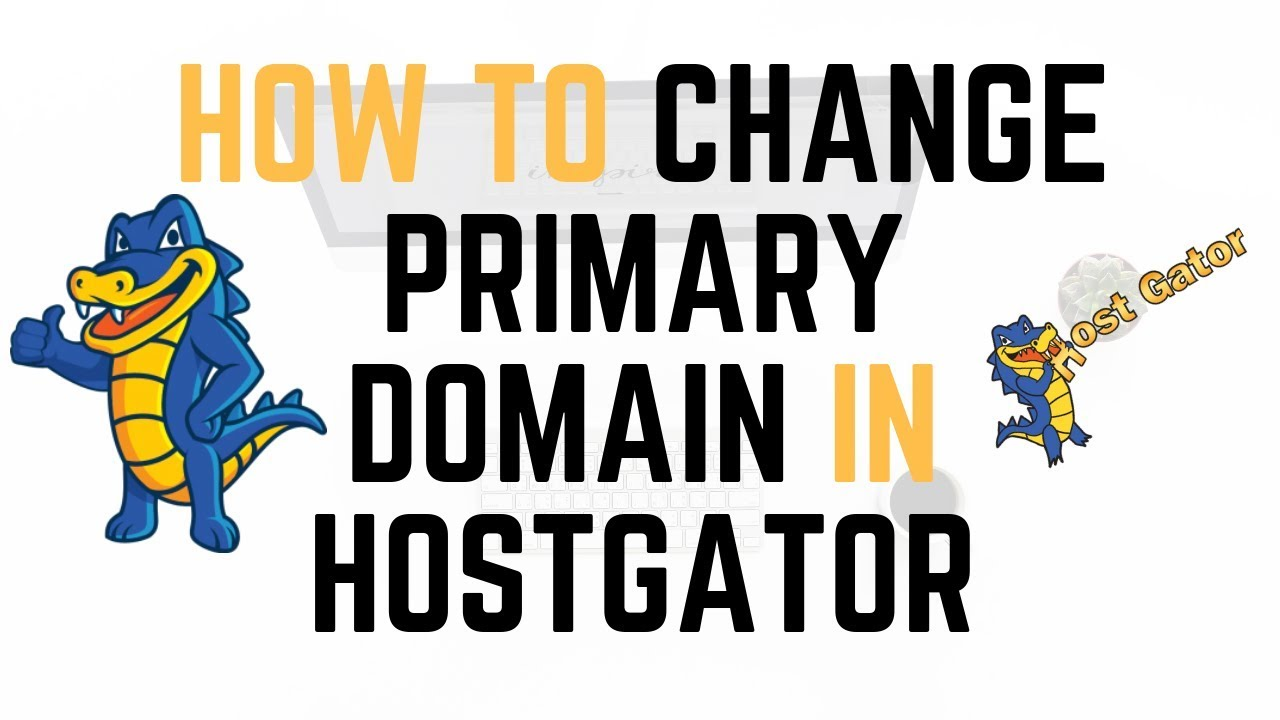 HOW TO CHANGE PRIMARY DOMAIN NAME IN HOSTGATOR - QUICK & EASY
