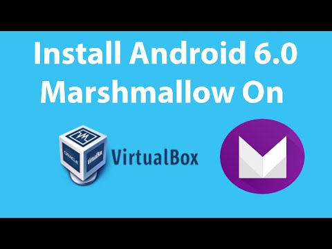 How To Install Android 6.0 Marshmallow On VirtualBox ?