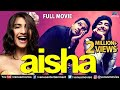aisha full hindi movie sonam kapoor abhay deol lisa haydon latest bollywood full movies