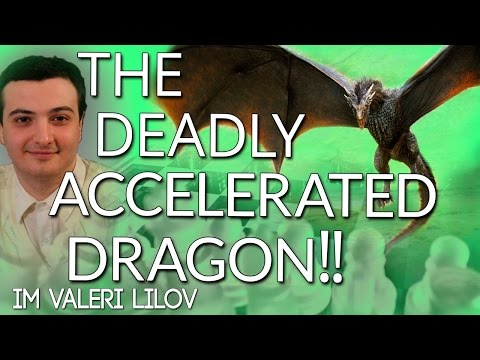 The Deadly Accelerated Dragon with IM Valeri Llilov (Webinar