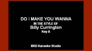 Do I Make You Wanna In The Style Of Billy Currington Karaoke With Lyrics