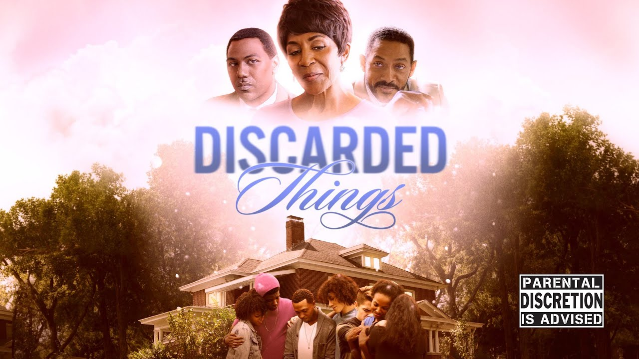 "Download Discarded Things | Full Movie | Karen Abercrombie, Cameron Arnett, Marcus ""Flame"" Gray"