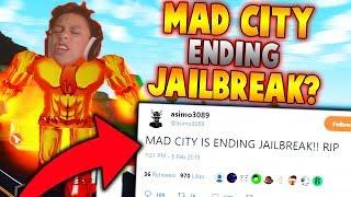 MAD CITY IS ENDING JAILBREAK?! (Roblox Mad City Jailbreak Drama)