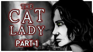 Let's Play The Cat Lady Part 1 - House in the Woods [Blind PC Gameplay]