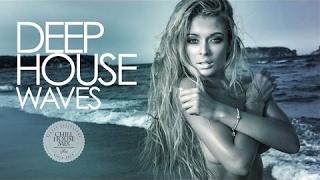 Скачать Deep House Waves Best Deep House Music Nu Disco Chill Out Mix 2017