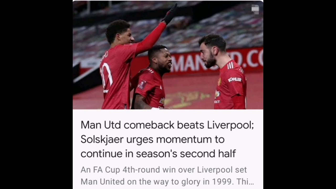 Man Utd comeback beats Liverpool; Solskjaer urges momentum to ...