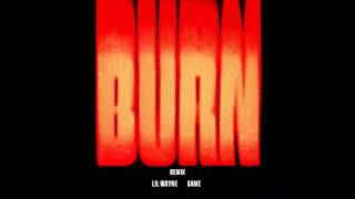 Lil Wayne ft Game - Burn Remix w/ Download