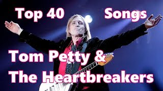 Top 10 Tom Petty Songs (40 Songs) Greatest Hits (Tom Petty & The Heartbreakers)