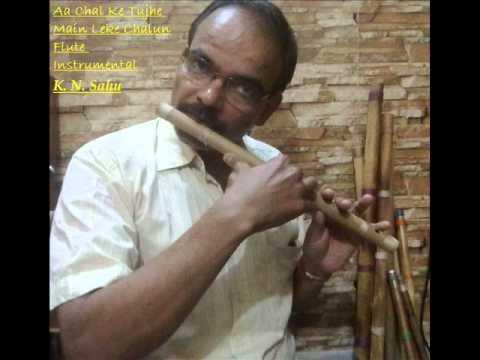 Aa Chal Ke Tujhe Main Leke Chalun Flute Instrumental