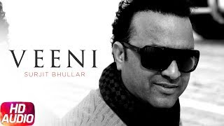 Veenni | Audio Song | Surjit Bhullar | Latest Audio Song 2018 | Speed Records
