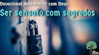 Ser sensato com segredos// Amanhecer com Deus // Igreja Presbiteriana Floresta - GV