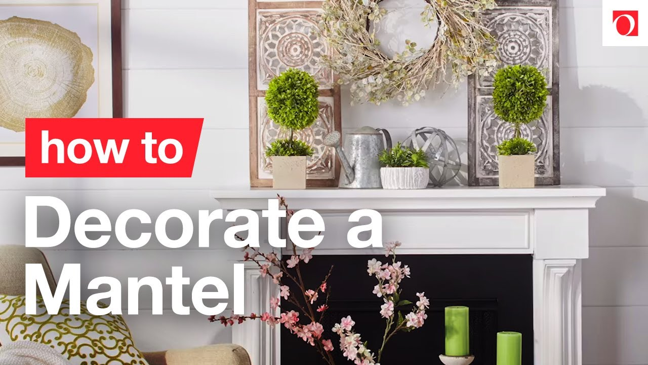 Decorate A Mantel In 3 Easy Steps