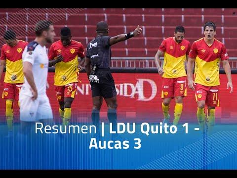 Resumen: LDU Quito 1 - Aucas 3