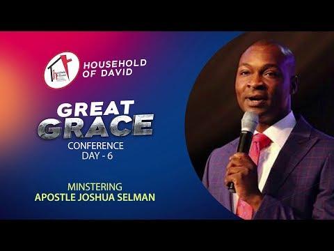 Great Grace Conference - Day 6 | Apostle Joshua Selman