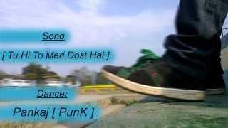 D Mania | Punk | [Tu hi to meri Dost Hai] New Choreo