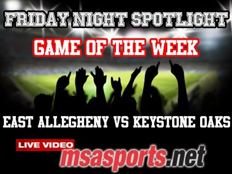 MSA Sports Friday Night Spotlight: East Allegheny vs Keystone Oaks