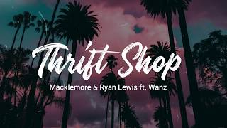 Thrift Shop - Macklemore & Ryan Lewis ft Wanz (Lyrics)
