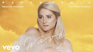 Meghan Trainor - Wave (R3hab Remix - Animated Audio)