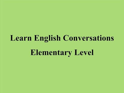 Learn English Conversations - Elementary Level