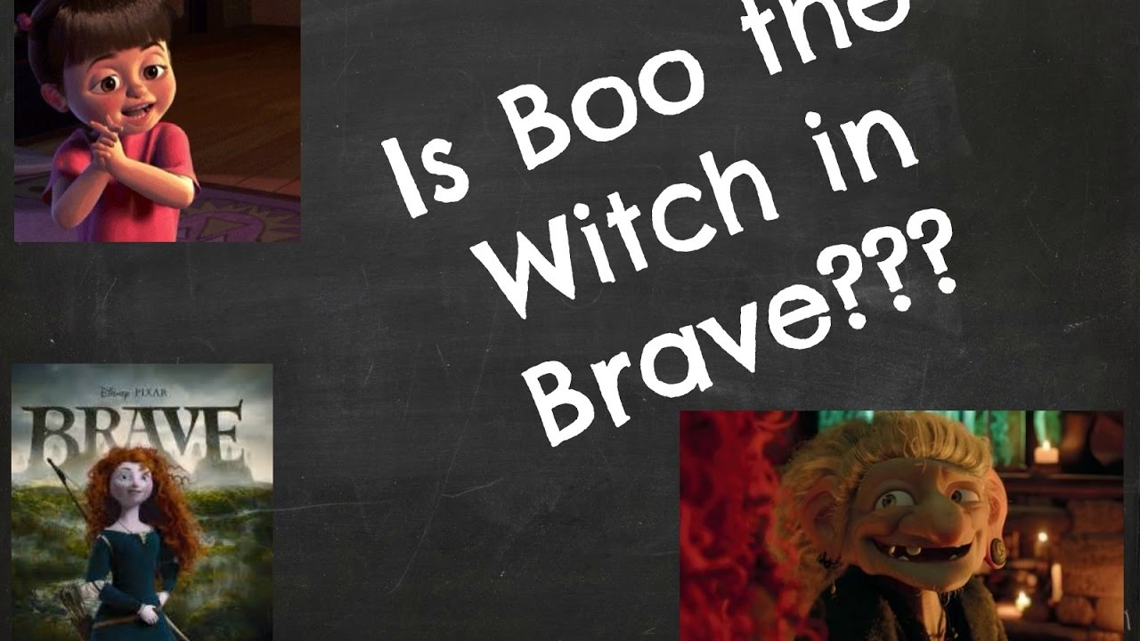 Is Boo The Witch In Brave Disney Pixar Theory Youtube