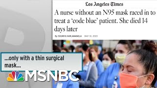 Adequate PPE Still A Problem For American Health Care Workers | Rachel Maddow | MSNBC