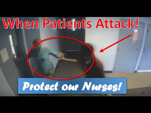 When patients attack! Protect our nurses! Mental Preparation for violence on the job.