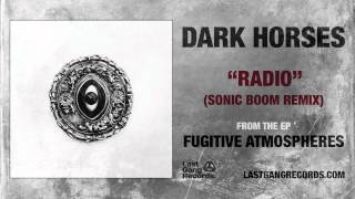 Dark Horses - Radio (Sonic Boom Remix)