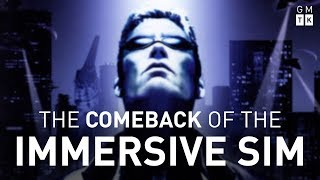 The Comeback of the Immersive Sim | Game Maker's Toolkit
