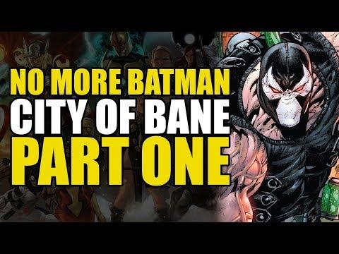 City Of Bane Part One: No More Batman   Comics Explained
