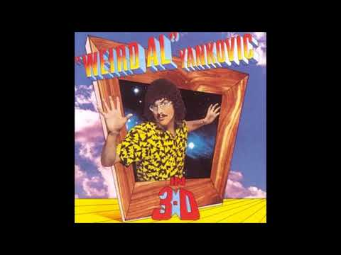 """Weird Al"" Yankovic - ""Weird Al"" Yankovic in 3-D (1984) [Full Album]"